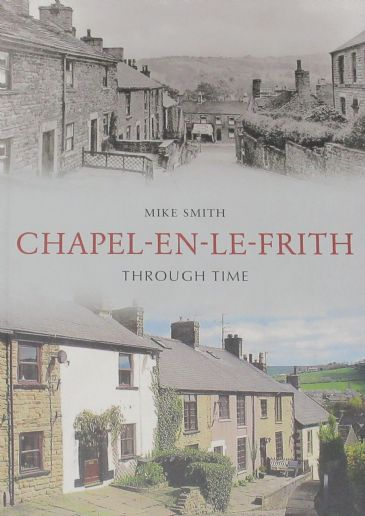 Chapel En Le Frith Through Time, by Mike Smith